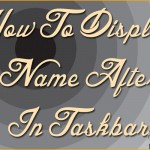 How To Display Your Name After Time In Taskbar