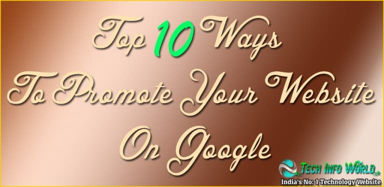 Top 10 Ways To Promote Your Website On Google