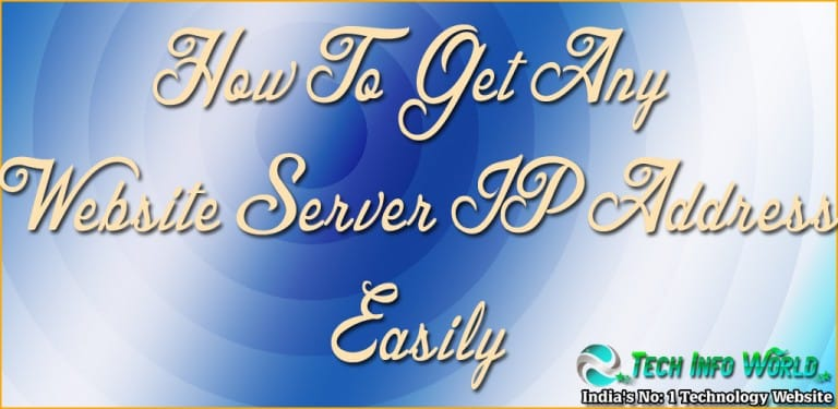 How To Get Any Website Server IP Address Easily ?