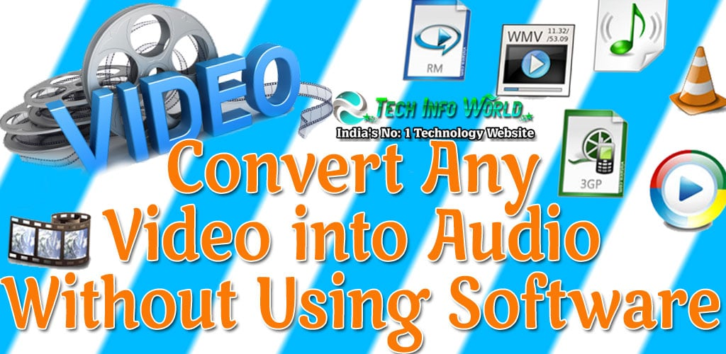 Convert Any Video into Audio Without Using Software?