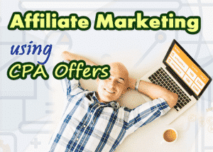How to Make Money with CPA Affiliate Marketing
