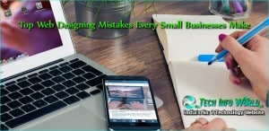Top Web Designing Mistakes Every Small Businesses Make