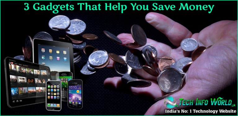 3 Gadgets That Help You Save Money