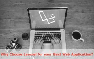Why Laravel Framework For Your Next Web Application!