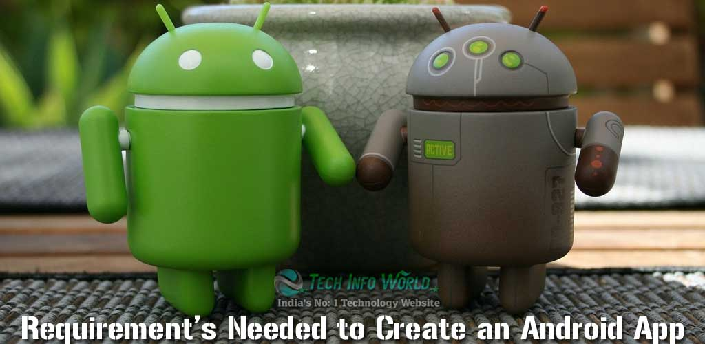 Requirements Needed to Create an Android App