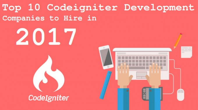Top 10 Codeigniter Development Companies to Hire in 2017