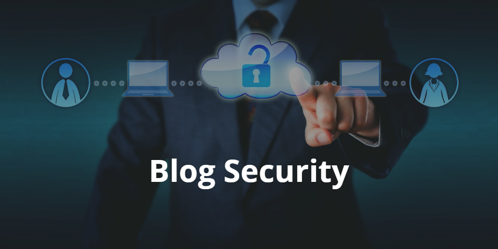 How to Protect Your Blog From Hackers and improve security 2019