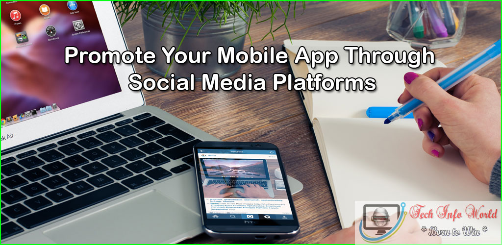 5 Creative Ways to Market Your Mobile App Using Social Platforms
