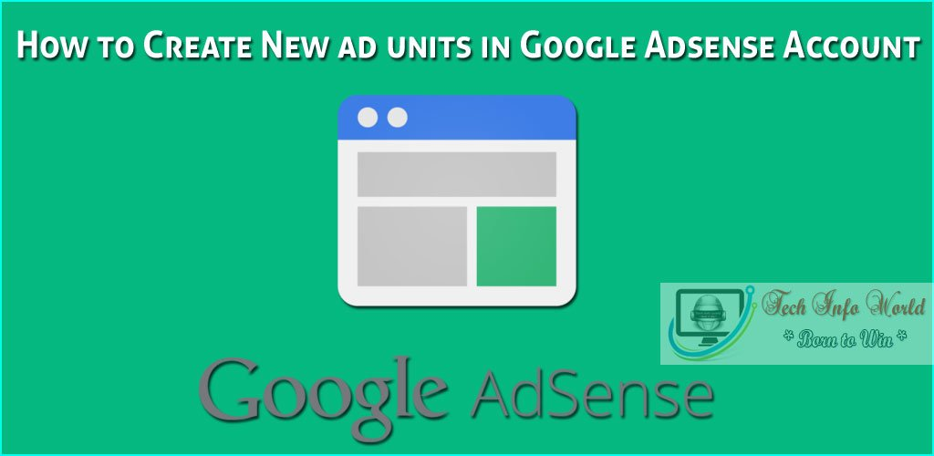 How to Create New ad units in Google Adsense Account