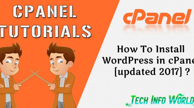 How To Install WordPress On cPanel [updated 2017] ?