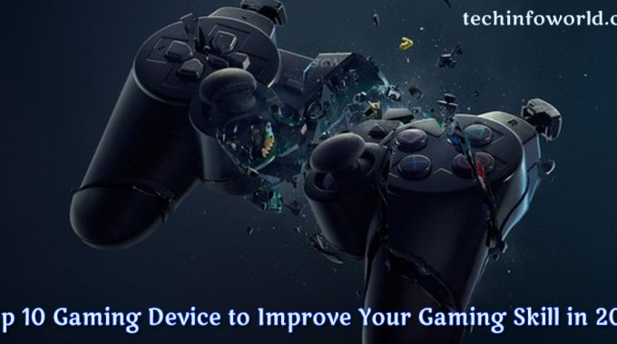 Top 10 Gaming Device to Improve Your Gaming Skill in 2018